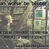 The Thinking Teacher: Worse is better
